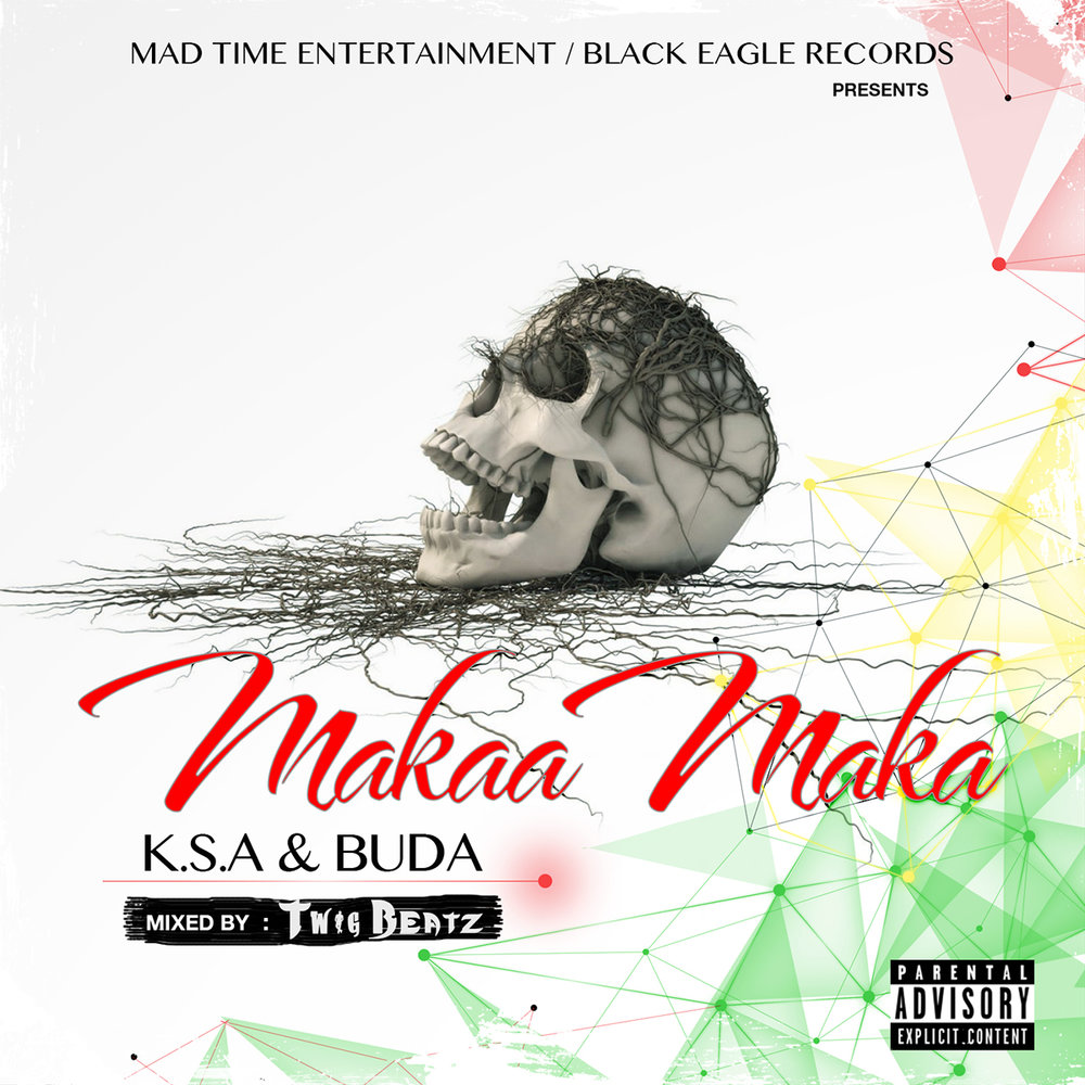 K.S.A & BUDA - Makaa Maka [ Mixed By Twig Beatz ]