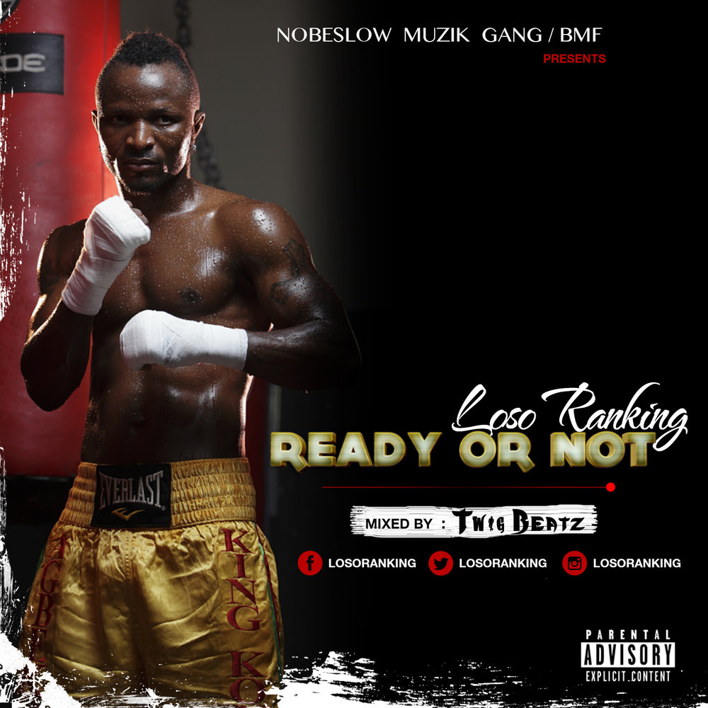 Loso Ranking - Ready Or Not [ Mixed By Twig Beatz ]