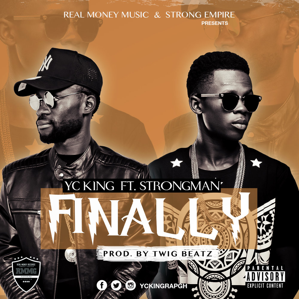 Yc King ft Strongman - Finally [ Prod.By Twig Beatz ]
