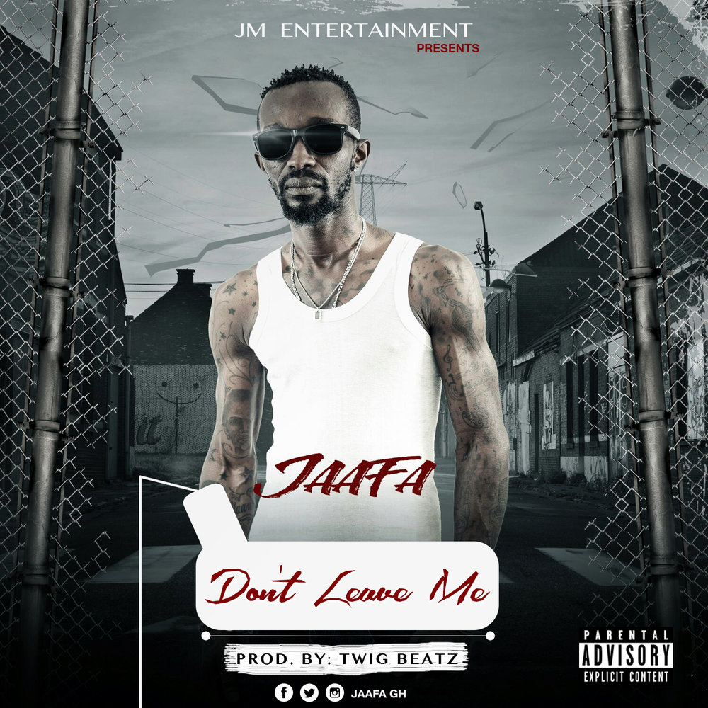 Jaafa - Don't Leave Me [Prod.By Twig Beatz].jpg