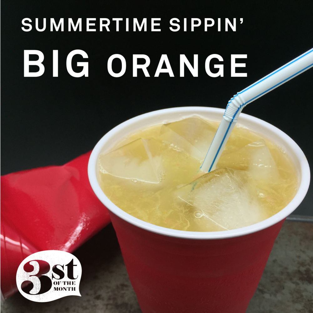 "Sip on this! Easy summertime drinkin' with the ""Big Orange"""