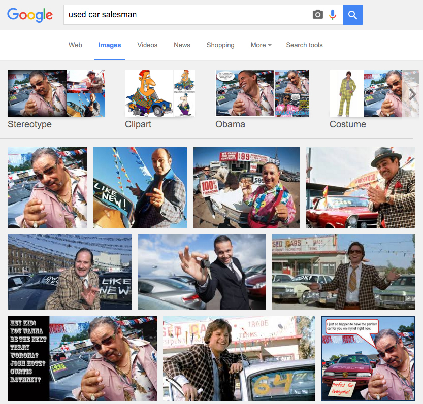 "Just try doing a Google Image search for ""Used Car Salesman""..."