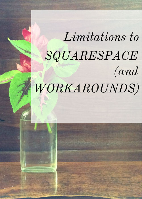 limitations to squarespace and workarounds