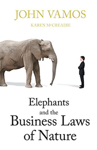 Elephants & The Business Laws of Nature by John Vamos
