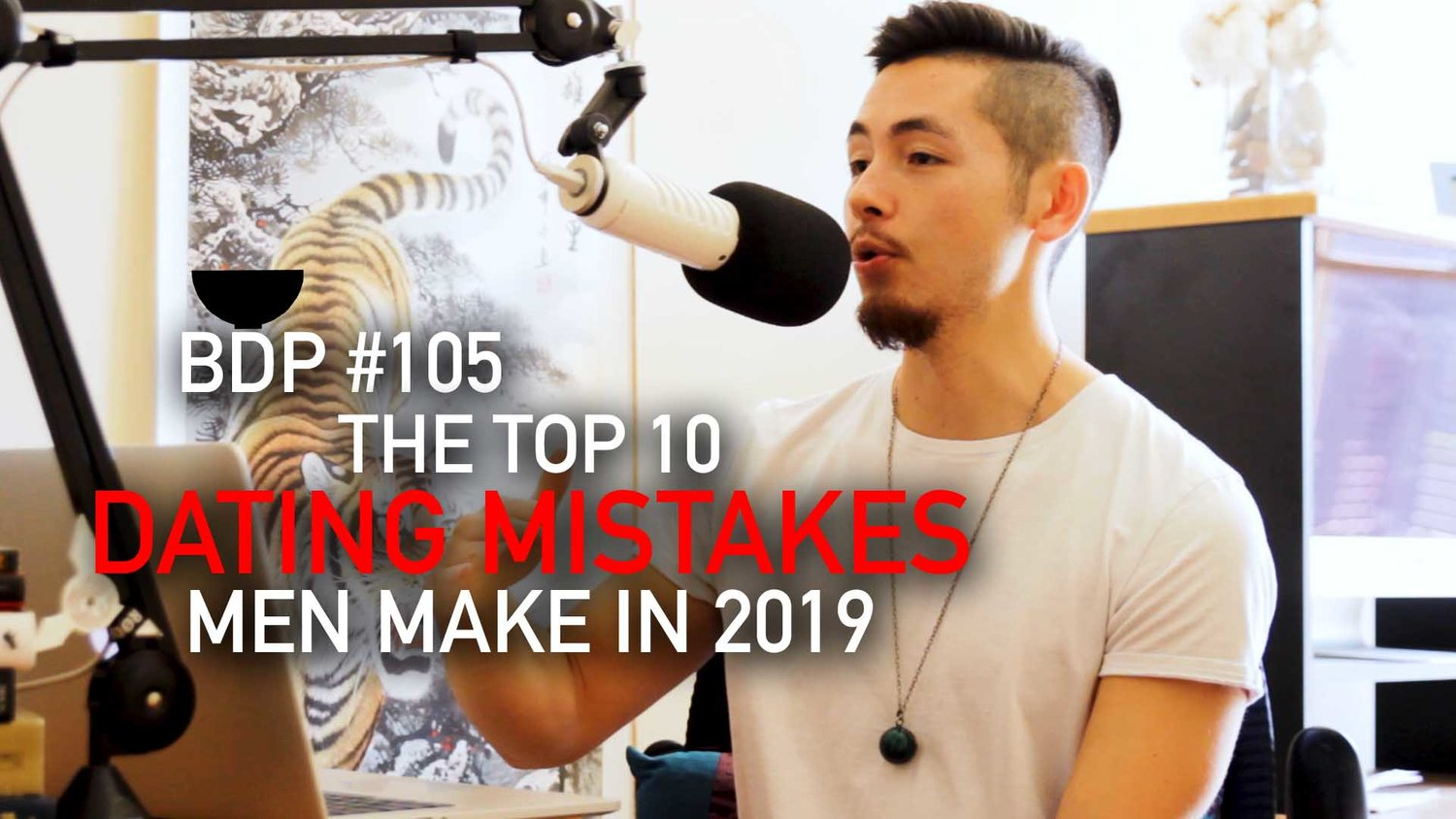 #105 - The Top 10 Dating Mistakes Men Make In 2019