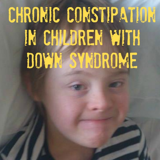 Chronic Constipation in children with Down Syndrome — Life