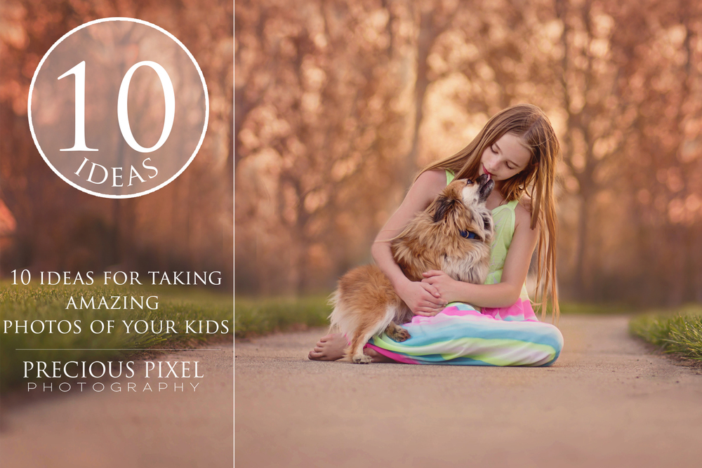 10 ideas for taking amazing photos of your kids. Precious Pixel Photography. photographer Monroe Michigan