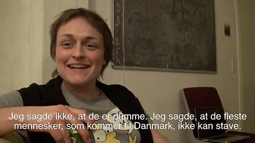 I didn't say that they are dumb. I said that most people who come to Denmark can't spell.