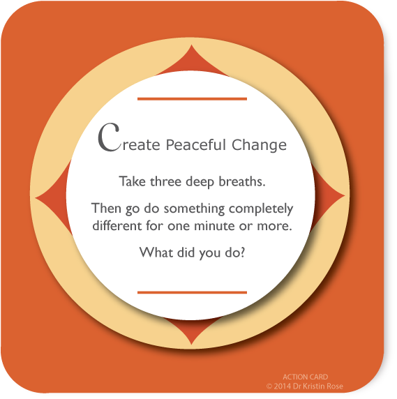 Create Peaceful Change - Action Card Blog - Dr. Kristin Rose