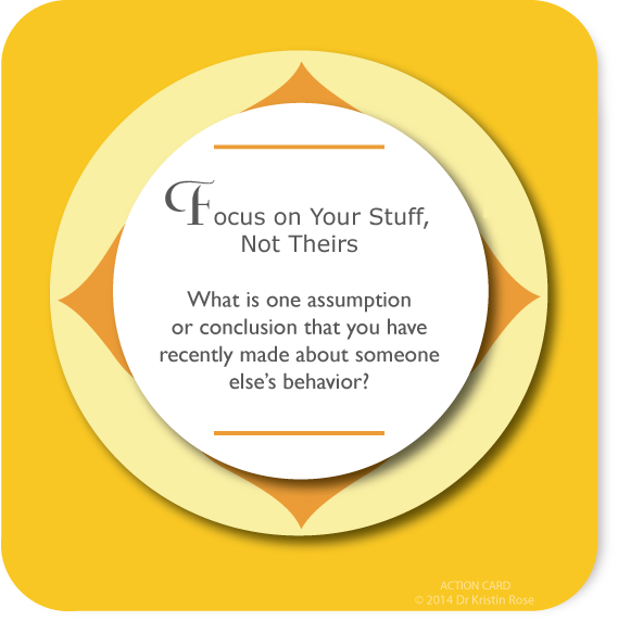 Focus on Your Stuff, Not Theirs - Action Card Blog - Dr. Kristin Rose