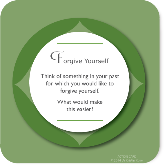 Forgive Yourself - Action Card Blog - Dr. Kristin Rose