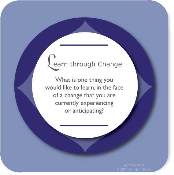 Learn through Change - Action Card Blog - Dr. Kristin Rose