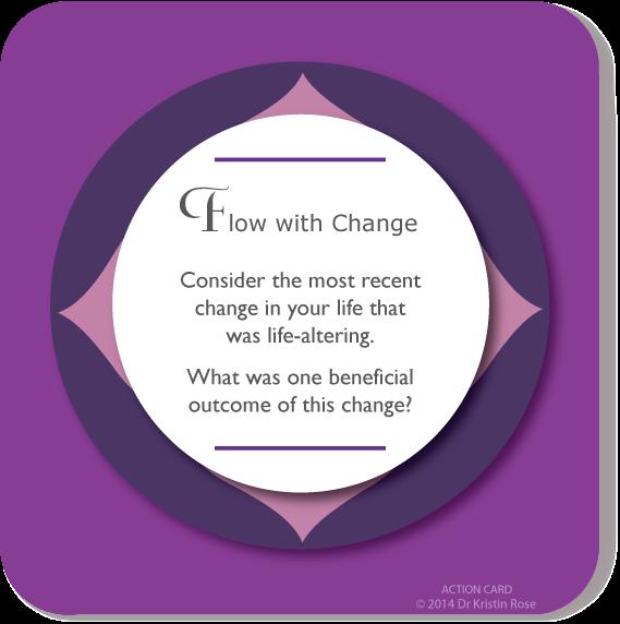 Flow with Change - Action Card Blog - Dr. Kristin Rose