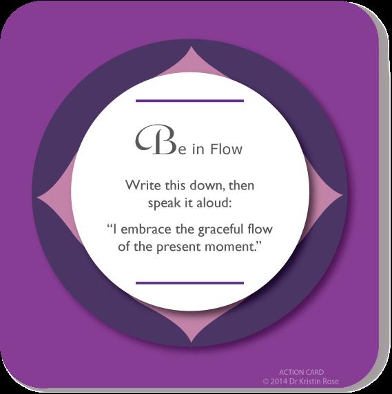 Be in Flow - Action Card Blog - Dr. Kristin Rose