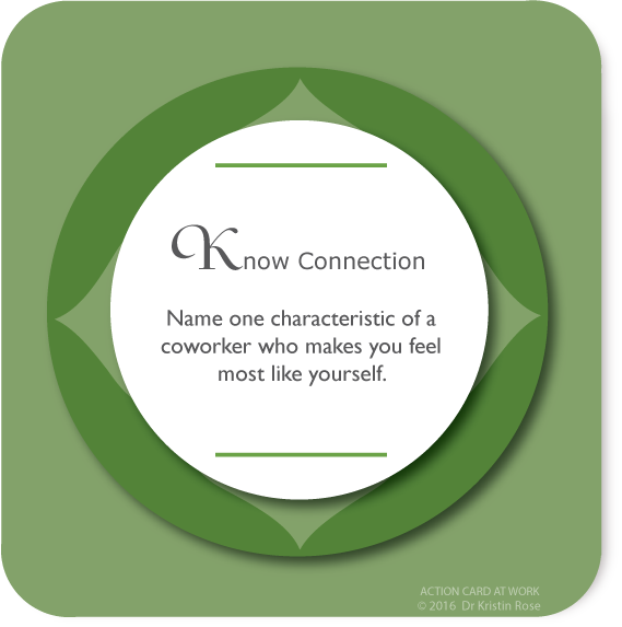 Know Connection - Action Card at Work - Dr. Kristin Rose