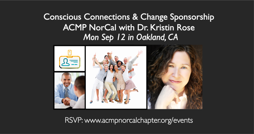 Change Leadership - ACMP NorCal Event - Dr. Kristin Rose