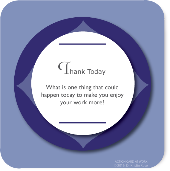 Thank Today - Action Card at Work - Dr. Kristin Rose