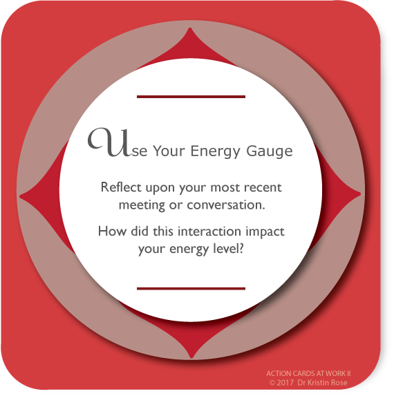 Use Your Energy Gauge - Action Cards at Work - Dr. Kristin Rose