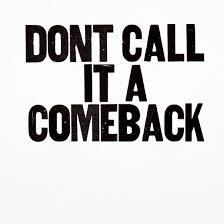 dontcallitacomeback