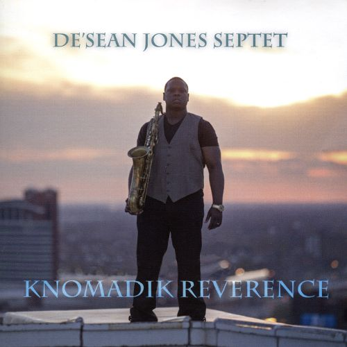De'Sean Jones: Knomadik Reverence