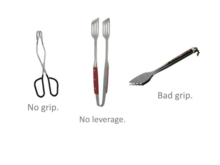 Don't waste your time buying expensive, gourmet grilling tongs. Simpler is better. Generally speaking, the more you spend, the less effective they will be. However, you should splurge for a nice steel tong, over aluminum.  And watch out for grilling sets. They usually include fancy tongs that don't give you any control. Make sure you see each individual utensil before purchasing a combination set.