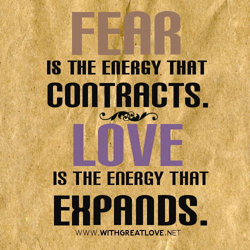 Energy-quotes-and-sayings-fear-is-the-energy-that-contracts.-love-is-the-energy-that-expands.jpg