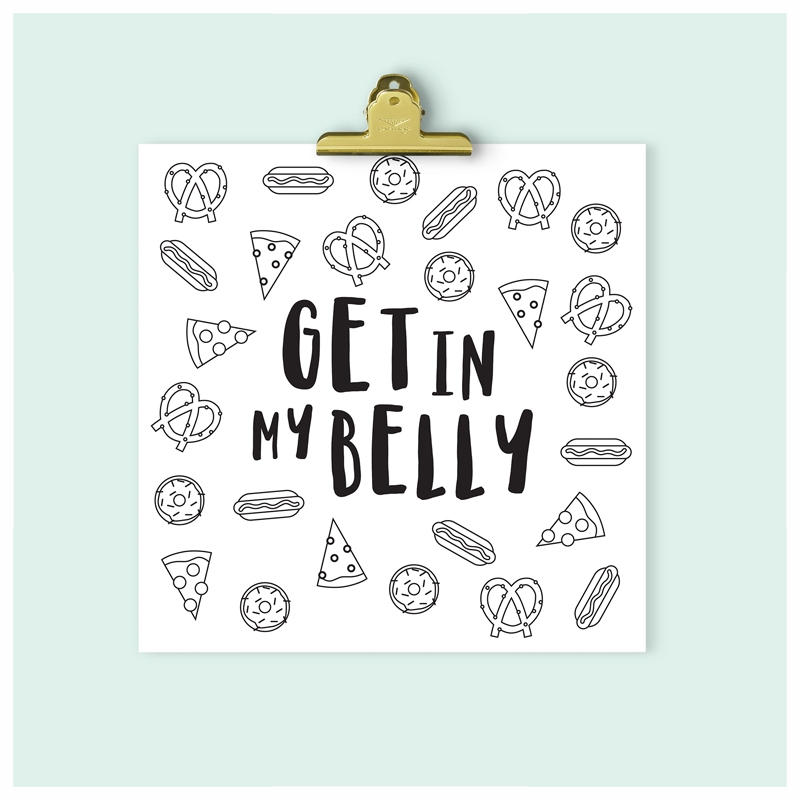 Get In My Belly | Downloadable Print | Instant Download | Gallery Wall | Coloring Page