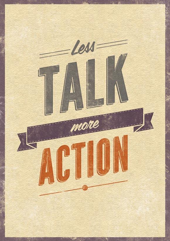 Less Talk, more action.jpg