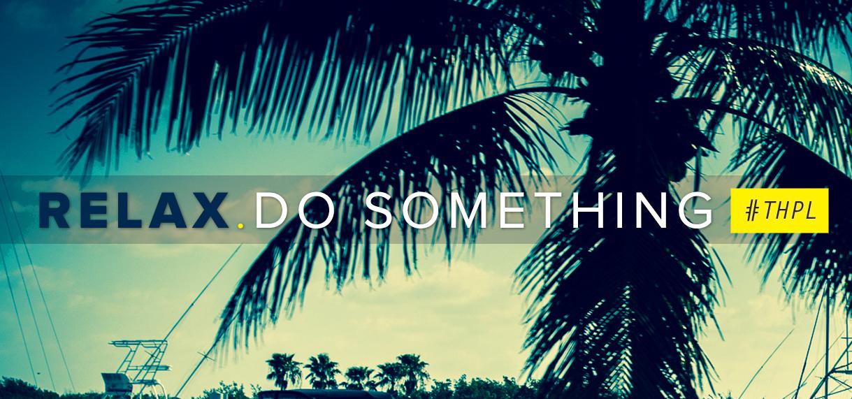 Relax. Do Something