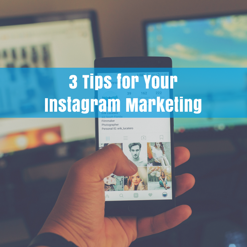 3 Tips for Your Instagram Marketing.png