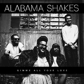 ALABAMA SHAKES GIVE ME ALL YOUR LOVE