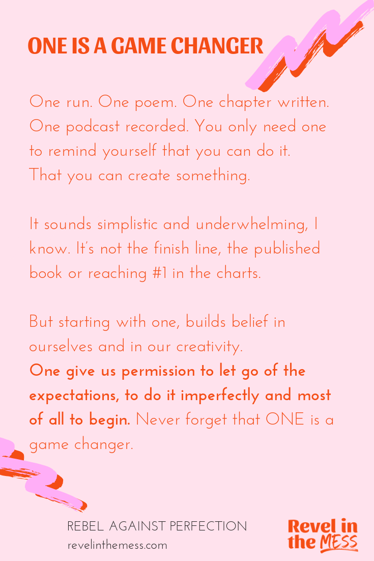 One is a game changer How to rebel against perfection embrace progress Revel in the Mess how to be creative.png