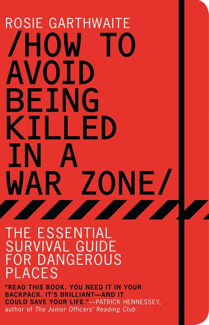 How to Avoid Being Killed in a War Zone.jpg