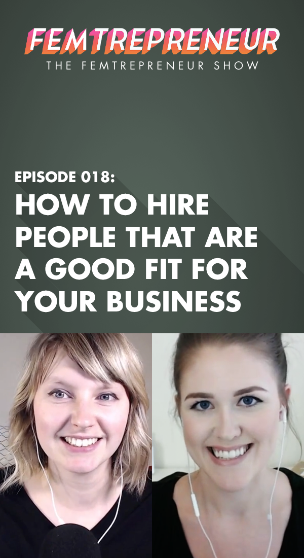 In this episode of The Femtrepreneur Show, we're talking about how to hire contractors such as designers and Virtual Assistants for your business that are a good fit for your company culture. Listen in now if you're looking to hire someone for your business!