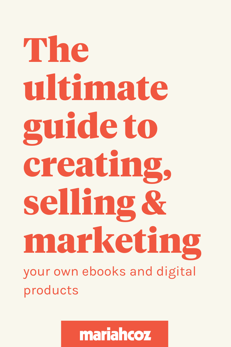 The Ultimate Guide to Creating, Selling, and Marketing Your