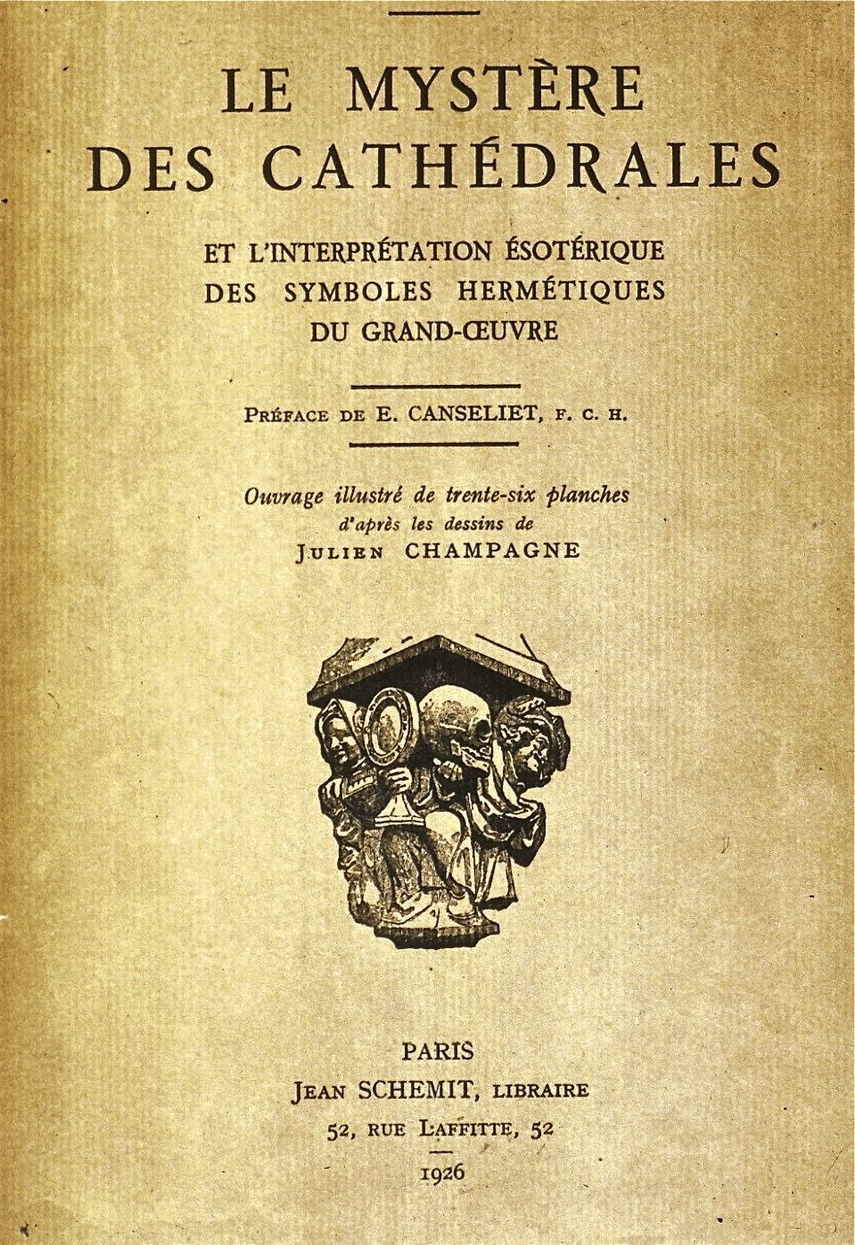 Fulcanelli's 1926 work,  Le Mystère des cathédrales —the esoteric interpretation of the Hermetic symbols of the Great Work.