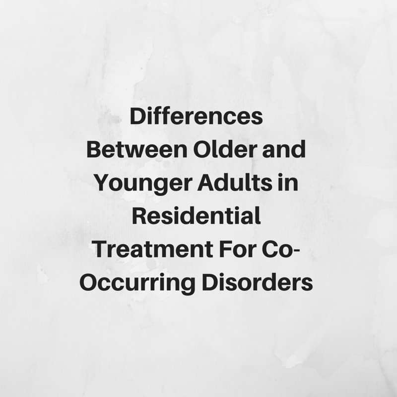 Differences Between Older and Younger Adults in  Residential Treatment for Co-Occurring Disorders