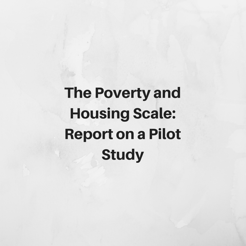The Poverty and Housing Scale - Report on a Pilot Study