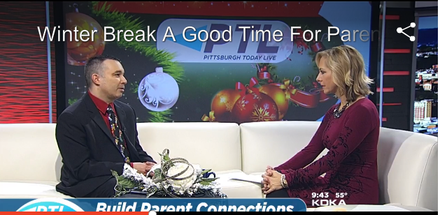"KDKA-TV (CBS) Topic: ""Winter Break A good Time for Parents to Look at Relationships With Kids"""