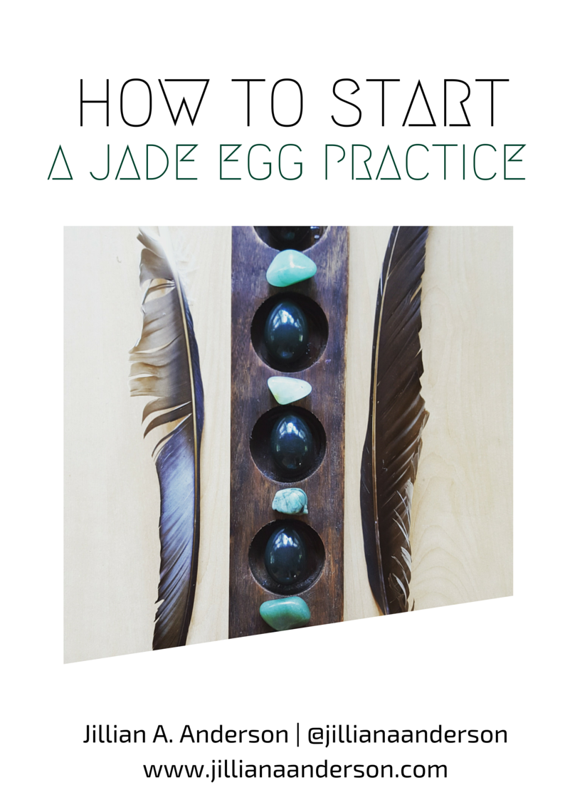 how-to-start-a-jade-egg-practice-jillian-a-anderson