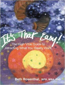 It's That Easy! The High Vibe Guide to Attracting What You Really Want