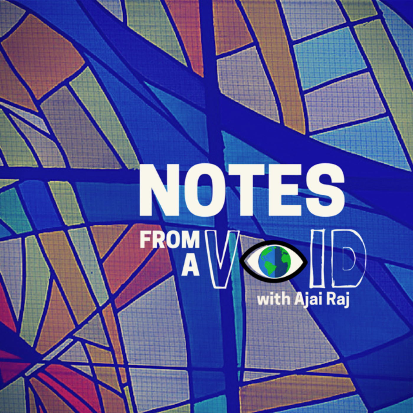 Podcast: Notes From A Void - Ajai Raj