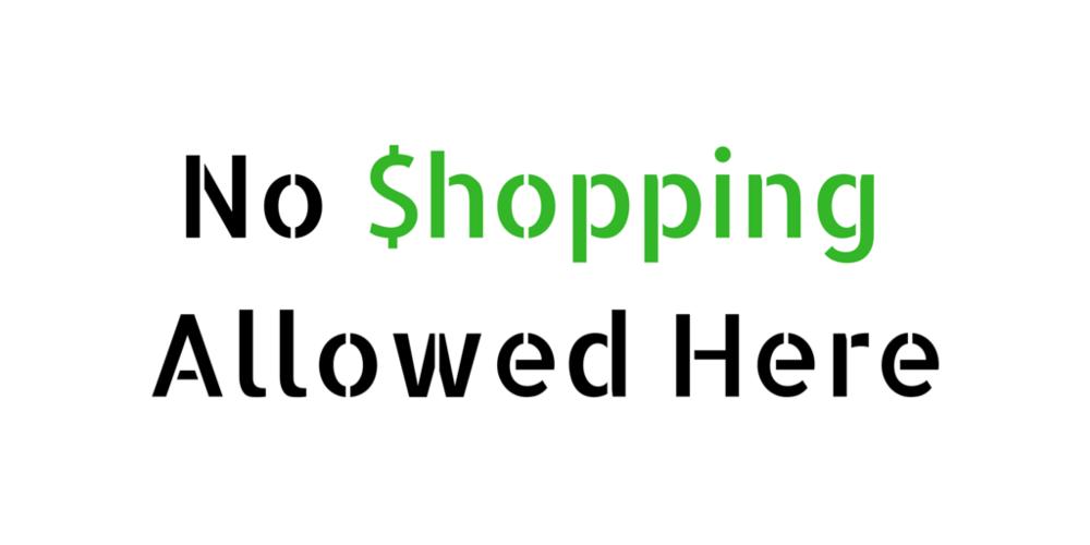 no shopping.jpg