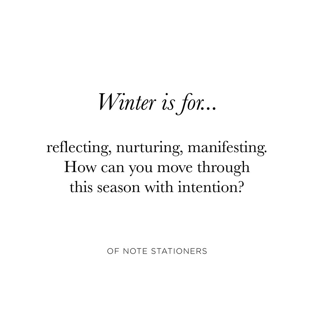 Winter is for connecting in, reflecting, and laying the foundation for the year to come | Read more at Of Note Stationers