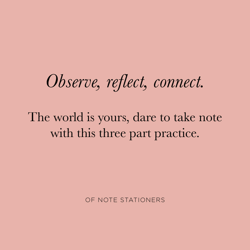 Three part practice for taking note of your life | Of Note Stationers