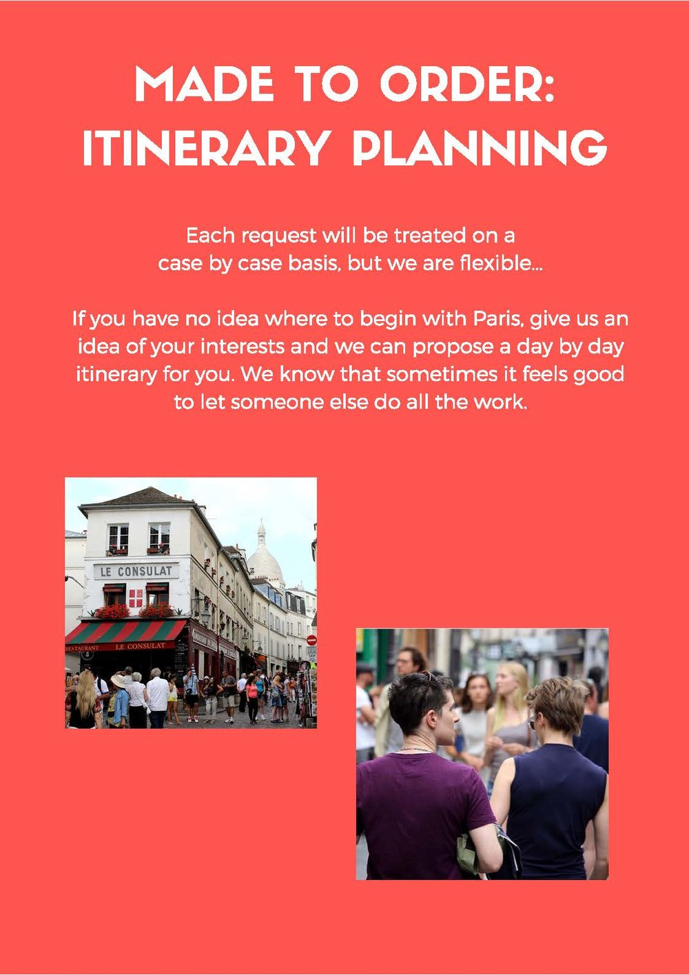 Don't forget we do made-to-order itineraries, too!