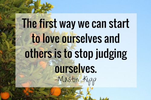 stop judging ourselves quote