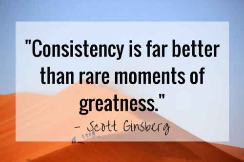 consistency will get you far