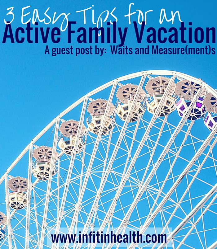 3 Easy Tips for an Active Family Vacation