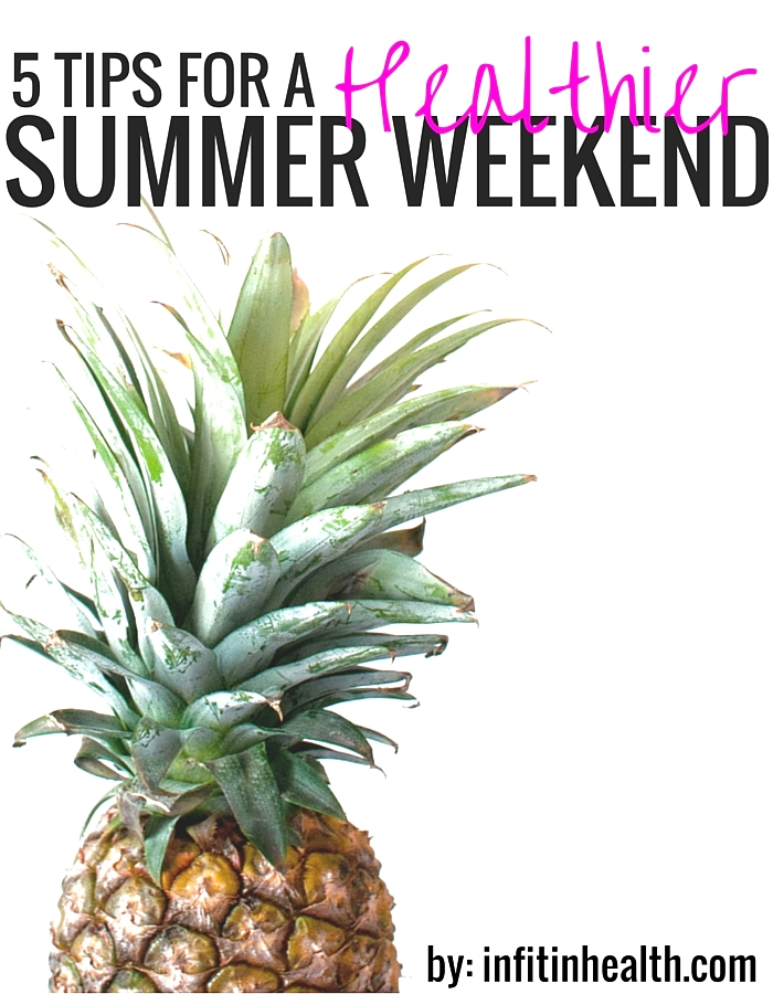 5 Tips for A Healthier Summer Weekend